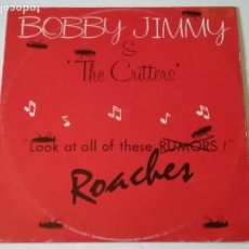 Discos de vinilo: BOBBY JIMMY & THE CRITTERS - ROACHES - 1986. Lote 120392131