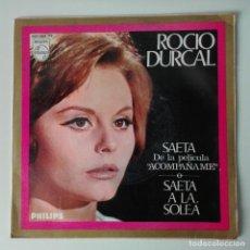 Disques de vinyle: ROCÍO DURCAL - SAETA / SAETA A LA SOLEÁ - DE LA PELICULA ACOMPAÑANTE.1966 PHILIPS. Lote 120427355