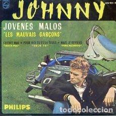 Discos de vinilo: EP JOHNNY HALLYDAY /JOVENES MALOS /CA FAIT MAL/POUR MO TU ES LA SEULE/MAIS JE REVIENS . Lote 120432091