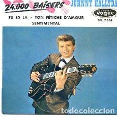 Discos de vinilo: EP JOHNNY HALLYDAY EDITADO EN FRANCIA 24.000 BAISERS/TU ES LA/TON FETICHE D'AMOUR/SENTIMENTAL. Lote 120434227