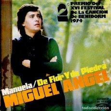 Discos de vinilo: MIGUEL ANGEL / MANUEL (XVI FESTIVAL DE BENIDORM) / DE FLOR Y DE PIEDRA (SINGLE 1974). Lote 120436191