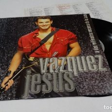 Discos de vinilo: JESÚS VAZQUEZ LP 1993 + ENCARTE CON LETRAS. Lote 120449279