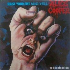 Discos de vinilo: ALICE COOPER – RAISE YOUR FIST AND YELL (ED.: UE, 1987). Lote 120464187