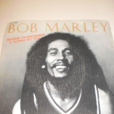 Discos de vinilo: SINGLE. BOB MARLEY. REGGAE ON BROADWAY. GONNA GET YOU. WEA 1981. SPAIN (PROBADO Y BIEN). Lote 120468887