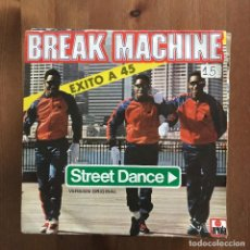 Discos de vinilo: BREAK MACHINE - STREET DANCE - SINGLE ARIOLA 1984. Lote 120487075
