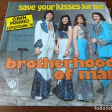 Disques de vinyle: BROTHERHOOD OF MAN - EUROVISION 76- SAVE YOUR KISSES FOR ME/ LET'S LOVE TOGETHER . Lote 120500935