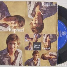 Discos de vinilo: RAPHAEL - SOMOS - SINGLE. Lote 120544575