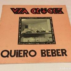 Discos de vinilo: VÍA CRUCIS - QUIERO BEBER ( HEAVY METAL ESPAÑOL DE BADALONA). Lote 120586412