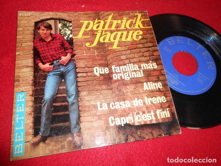 PATRICK JAQUE QUE FAMILIA MAS ORIGINAL/ALINE/+2 7'' EP 1966 BELTER SPAIN EDICION ESPAÑOLA (Música - Discos de Vinilo - EPs - Solistas Españoles de los 50 y 60)