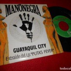 Discos de vinilo: MANONEGRA MANO NEGRA GUAYAQUIL CITY 7'' SINGLE 1990 PROMO DOBLE CARA SPAIN ED.ESPAÑOLA MANU CHAO. Lote 120660831