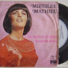 Discos de vinilo: MIREILLE MATHIEU - LA PALOMA VENDRA -SINGLE. Lote 120665423