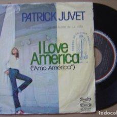 Discos de vinilo: PATRICK JUVET - I LOVE AMERICA- SINGLE. Lote 120709343