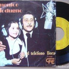 Discos de vinilo: DOMENICO MODUGNO - EL TELEFONO LLORA - SINGLE. Lote 120709671