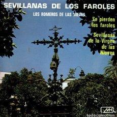 Discos de vinil: SEVILLANAS DE LOS FAROLES (LOS ROMEROS DE LAS NIEVES) / SE PIERDEN LOS FAROLES + 1 (SINGLE 1973). Lote 120710055