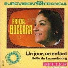 Discos de vinilo: FRIDA BOCCARA -UN JOUR, UN ENFANT - EUROVISON' '69 SINGLE BELTER SPAIN 1969. Lote 120719435