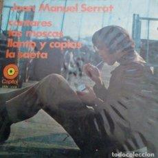 Discos de vinilo: JOAN MANUEL SERRAT: CANTARES + LAS MOSCAS + LLANTO Y COPLAS + LA SAETA. Lote 120722935