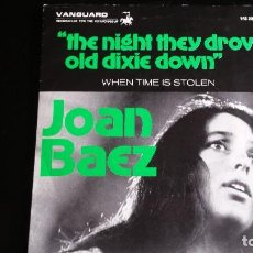 Discos de vinilo: SG JOAN BAEZ: THE NIGHT THEY DROVE OLD DIXIE DOWN/WHEN TIME IS STOLEN. Lote 120725471