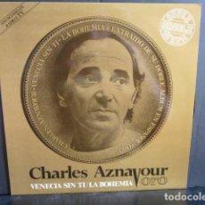 Discos de vinilo: CHARLES AZNAVAUR-VENECIA SIN TI -LA BOHEME -CANTA EN ESPAÑOL MAXI MUY RARO . Lote 120732059