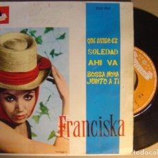 Discos de vinilo: FRANCISKA - BOSSANOVA JUNTO A TI + QUE LINDO ES + AHI VA - EP POLYDOR - 1964. Lote 120747859
