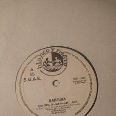 Discos de vinilo: SABRINA - HOT GIRL - SUPERSINGLE 45 RPM. Lote 24744197