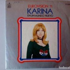 Discos de vinilo: SINGLE: KARINA EUROVISION 71. EN UN MUNDO NUEVO. Lote 120835691