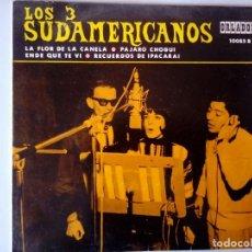 Discos de vinilo: SINGLE: LOS TRES SUDAMERICANOS. LA FLOR DE LA CANELA 1966. Lote 120836151