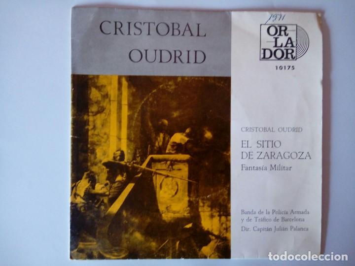 SINGLE: CRISTOBAL OUDRID. EL SITIO DE ZARAGOZA. 1970 (Música - Discos - Singles Vinilo - Clásica, Ópera, Zarzuela y Marchas)