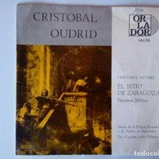 Discos de vinilo: SINGLE: CRISTOBAL OUDRID. EL SITIO DE ZARAGOZA. 1970. Lote 120837055