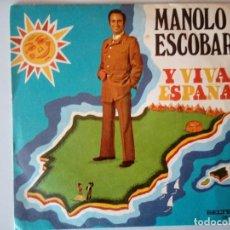 Discos de vinilo: SINGLE: MANOLO ESCOBAR. Y VIVA ESPAÑA 1973 . Lote 120838703