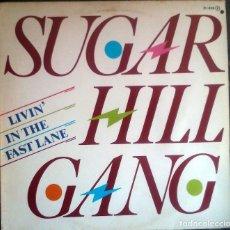 Discos de vinilo: SUGARHILL GANG – LIVIN' IN THE FAST LANE LP SPAIN 1984 . Lote 120916859