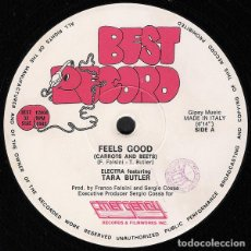 Discos de vinilo: ELECTRA - FEATURING TARA BUTLER - FEELS GOOD (CARROTS AND BEETS) - BEST RECORD - BEST 12004 - ITALY. Lote 120922147