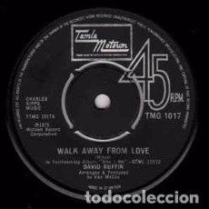 Discos de vinil: DAVID RUFFIN - WALK AWAY FROM LOVE (7, SINGLE) LABEL:TAMLA MOTOWN CAT#: TMG 1017 . Lote 120941183