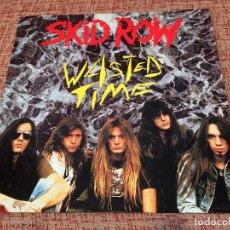 Discos de vinilo: SKID ROW -WASTED TIME- (1991) MAXI-SINGLE. Lote 120966387