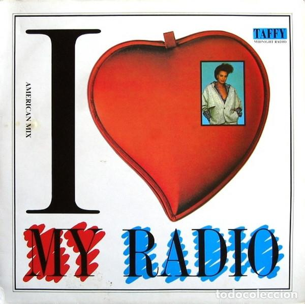 Taffy - I Love My Radio (Midnight Radio) - Transglobal - TYPE 1T - UK