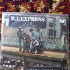 Discos de vinilo: SINGLE B.T.EXPRESS- DO IT, EVERYTHING GOOD TO YOU, 1976.. Lote 121002236