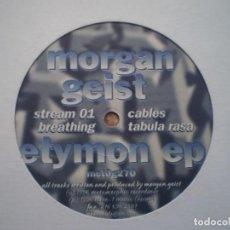 Discos de vinilo: MAXI 12 PULGADAS. MORGAN GEIST. ETYMON EP. STREAM 01+3. AÑO 1996. Lote 121002511
