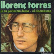 Discos de vinilo: LLORENÇ TORRES, SG, JA EN PARLAREM DEMÀ + 1, AÑO 1971. Lote 121007867