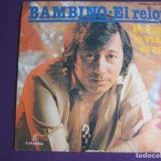 Discos de vinil: BAMBINO SG COLUMBIA PROMO 1982 - EL RELOJ/ PORQUE LA VIDA ES ASI BOLERO´ FLAMENCO . Lote 121017671