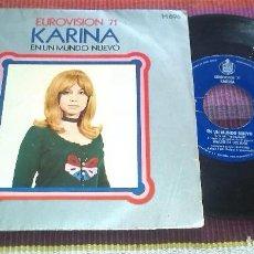 Discos de vinilo: KARINA. EUROVISION 71. EN UN MUNDO NUEVO, QUISIERA TENER. SINGLE HISPAVOX, 1971. Lote 121025747