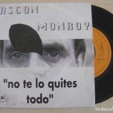 Discos de vinilo: GASCON MONROY - NO TE LO QUITES TODO + GRANOS DE TRIGO - SINGLE ESPAÑOL 1993 - CAM. Lote 121034671