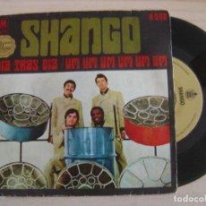 Discos de vinilo: SHANGO - DIA TRAS DIA (SE ALEJA) + UM UM UM UM UM UM - SINGLE ESPAÑOL 1969 - HISPAVOX. Lote 121042027