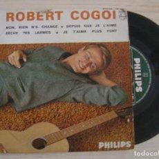 Discos de vinilo: ROBERT COGOI - NON, RIEN N A CHANGE...EP FRANCES - PHILIPS. Lote 121059771