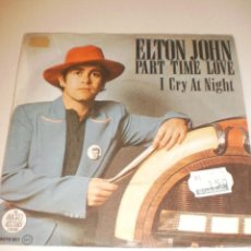 Discos de vinilo: SINGLE. ELTON JOHN. PART TIME LOVE, I CRY AT NIGTHT. ROCKET RECORD 1978 SPAIN (PROBADO Y BIEN). Lote 121125879