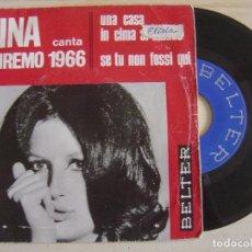 Discos de vinilo: MINA CANTA SANREMO 1966 - UNA CASA IN CIMA AL MONDO + SE TU NON FOSSI QUI - SINGLE ESPAÑOL 1966 - BE. Lote 121140031