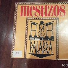 Discos de vinilo: MESTIZOS-AMOR ES LA PALABRA.MAXI. Lote 121184607