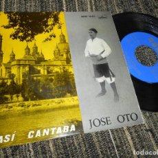 Discos de vinilo: JOSE OTO JOTAS LA SAL SE TE VE CAYENDO/LA VERGUENZA AHORA SE VENDE/+6 EP 7'' 1961 ODEON SPAIN JOTA. Lote 121185463
