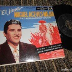 Discos de vinilo: MIGUEL ACEVES MEJIA EL JINETE/LA MALAGUEÑA/MAL DE AMORES/QUE SEAS FELIZ EP 7'' 1958 RCA SPAIN. Lote 121191279