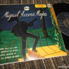Discos de vinilo: MIGUEL ACEVES MEJIA CUANDO SALE LA LUNA/AL DERECHO Y AL REVES/+2 EP 7'' 195? RCA SPAIN. Lote 121191295