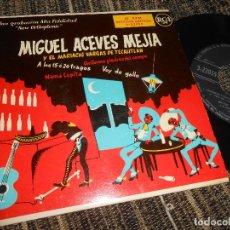 Discos de vinilo: MIGUEL ACEVES MEJIA A LOS 15 O 20 TRAGOS/MAMA LUPITA/VOY DE GALLO/+1 EP 7'' 195? RCA SPAIN. Lote 121191335