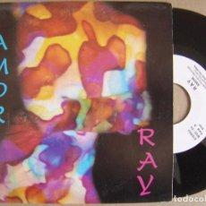 Discos de vinilo: RAY - AMOR - SINGLE PROMOCIONAL SOLO UNA CANCION 1992 - MAS VOLUMEN. Lote 121219715